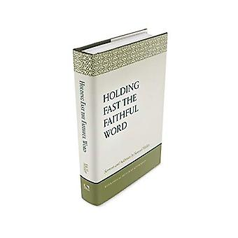 Holding Fast the Faithful Word: Sermons and Address by Samuel Miller