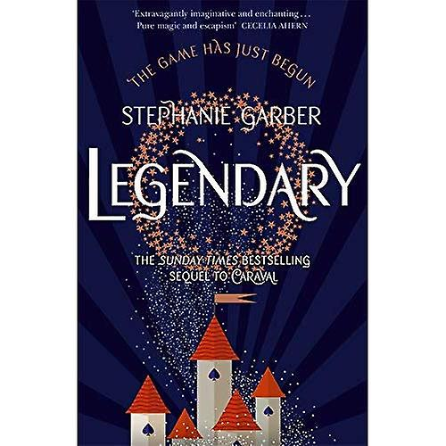 Legendary: The magical Sunday Times bestselling sequel to Caraval (Caraval)