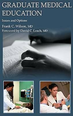Graduate Medical Education - Issues and Options by Frank C. Wilson - 9