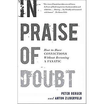 In Praise of Doubt by Berger & Peter