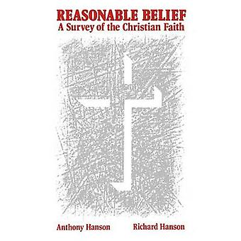 Reasonable Belief a Survey of the Christian Faith by Hanson & Anthony