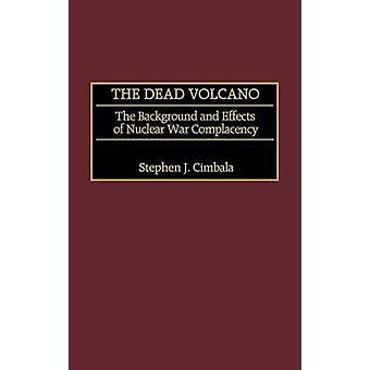 Il morto vulcano sullo sfondo e gli effetti della guerra nucleare compiacimento da Cimbala & Stephen J.