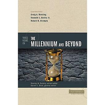 Three Views on the Millennium and Beyond by Gundry & Stanley N.