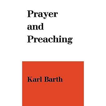 Prayer and Preaching by Barth & Karl