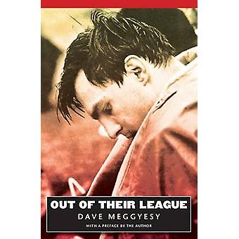 Out of Their League by Meggyesy & Dave