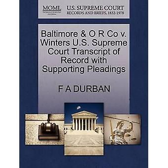 Baltimore  O R Co v. Winters U.S. Supreme Court Transcript of Record with Supporting Pleadings by DURBAN & F A
