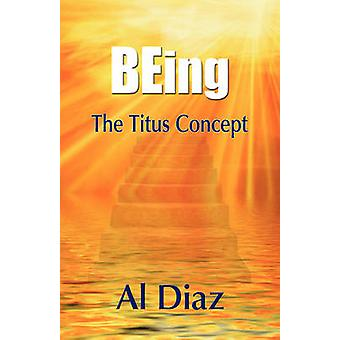 Being the Titus Concept by Diaz & Al