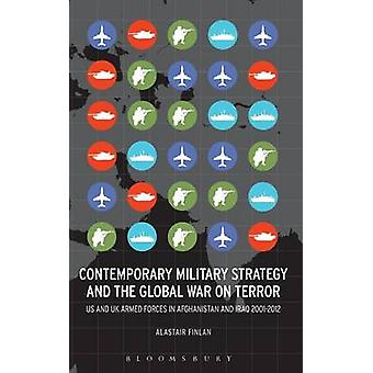 Contemporary Military Strategy and the Global War on Terror by Finlan & Alastair
