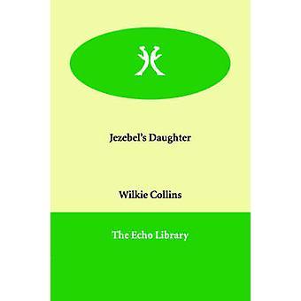 Jezebels datter af Collins & Wilkie