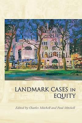 Landmark Cases in Equity by Mitchell & Charles