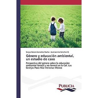 Gnero y educacin ambiental VN estudio de caso door Gonzlez Rocha Sergio Natan