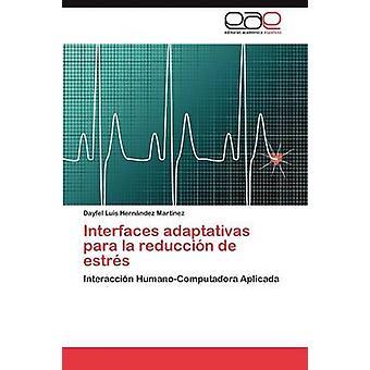 Interfaces Adaptativas Para La Reduccion de Estres door Hern Ndez Mart Nez & Dayfel Luis