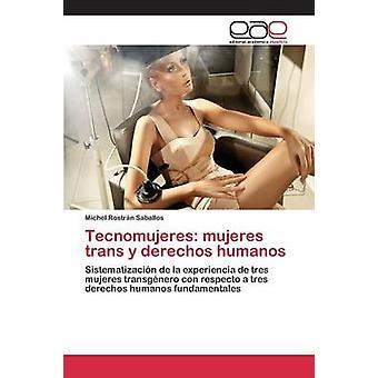 Tecnomujeres mujeres trans y derechos humanos by Rostrn Saballos Michel