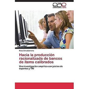 Hacia la produccin racionalizada de bancos de tems calibrados por Arruabarrena Rosa
