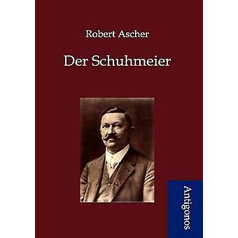 Der Schuhmeier by Ascher & Robert