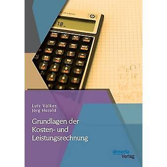 Grundlagen Der Kosten Und Leistungsrechnung by Volker & Lutz