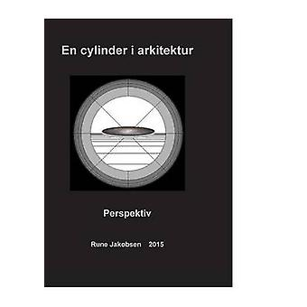 En cylinder i arkitektur by Jakobsen & Rune
