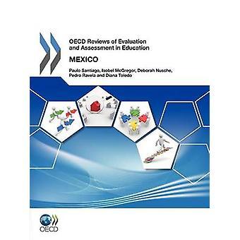 OECD anmeldelser af evaluering og vurdering i uddannelse OECD anmeldelser af evaluering og vurdering i uddannelse Mexico 2012 af OECD