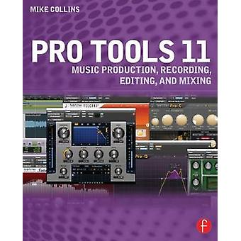 Pro Tools 11 - Music Production - Recording - Editing - and Mixing by