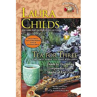 Tea for Three - The First Three Tea Shop Mysteries by Laura Childs - 9