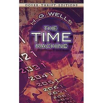 The Time Machine by H. G. Wells - 9780486284729 Book
