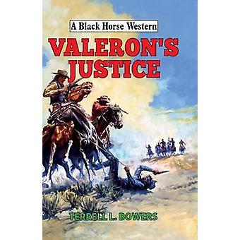 Valeron's Justice by Terrell L. Bowers - 9780719822469 Book