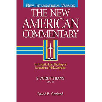 New American Commentary - Vol 29 - 2 Corinthians by David E. Garland -