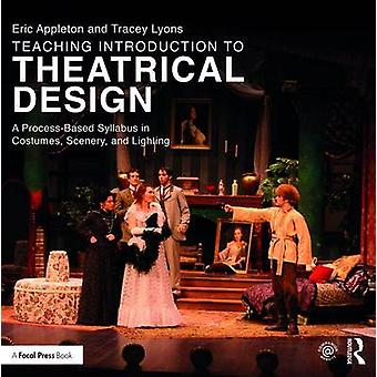 Teaching Introduction to Theatrical Design - A Process Based Syllabus