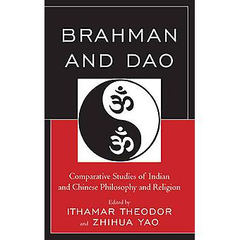 Brahman and Dao - Comparative Studies of Indian and Chinese Philosophy