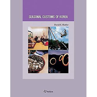 7. Seasonal Customs of Korea - Korean Culture Series by David E. Shaff
