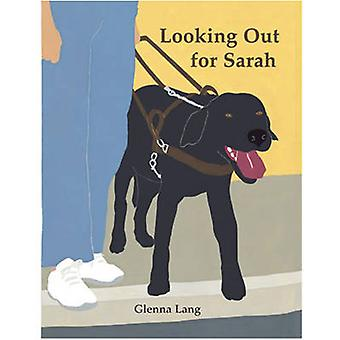 Looking Out for Sarah by Glenna Lang - 9781570916076 Book