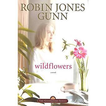 Wildflowers - Repackaged with Modern Cover by Robin Jones Gunn - 97815