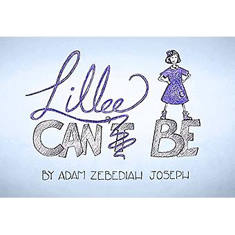 Lillee Can Be by Lillee Can Be - 9781788301060 Book