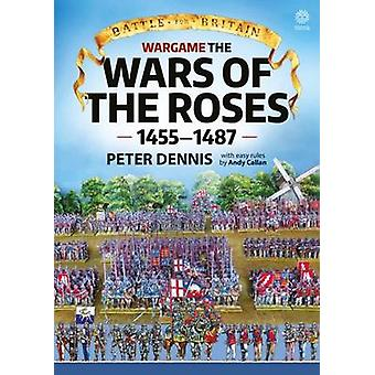 Battle for Britain - Wargame the War of the Roses 1455-1487 by Peter D