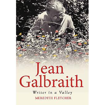 Jean Galbraith - Writer in a Valley by Meredith Fletcher - 97819222355