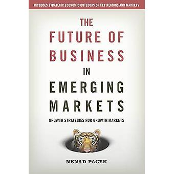 The Future of Business in Emerging Markets by Nenad Pacek - 978981434