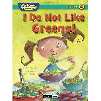 I Do Not Like Greens! (We Read Phonics Level 4 (Paperback)) by Paul O