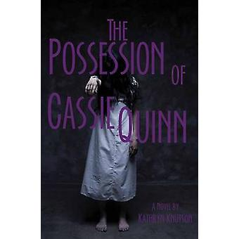 The Possession of Cassie Quinn by Kathryn Knutson - 9780878395989 Book