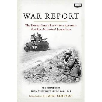 Rapport de guerre: BBC Radio distribue de la ligne de Front, 1944-1945