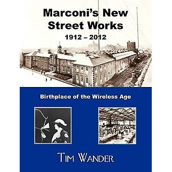 Marconis New Street Works 1912  2012 by Wander & Tim