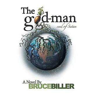 The GodMan Seed of Satan by Biller & Bruce