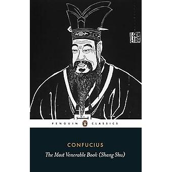 The Most Venerable Book Shang Shu by Confucius & Martin Palmer