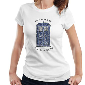 Doctor Who Id Rather Be Time Travelling Women's T-Shirt