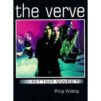 The Verve - Bittersweet by Philip Wilding - 9780233994093 Book