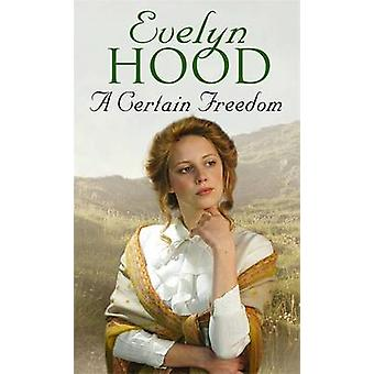 A Certain Freedom by Evelyn Hood - 9780751552447 Book