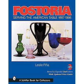 Fostoria - Serving the American Table 1887-1986 (2nd Revised edition)