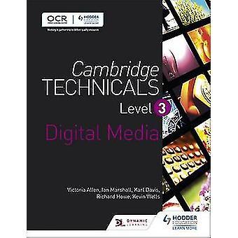 Cambridge Technicals Level 3 Digital Media - Level 3 by Victoria Allen