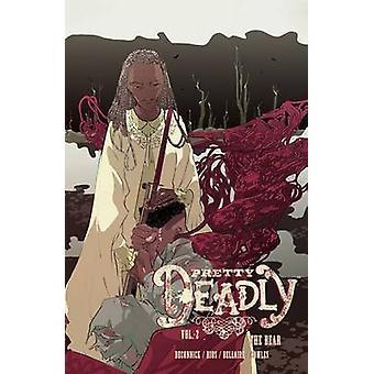 Pretty Deadly - The Bear - Volume 2 - The Bear by Emma Rios - Kelly Sue