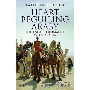 Herz betörend Arabi - die englischen Romantik mit Arabien von Kathryn Tid
