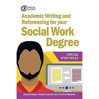 Academic Writing and Referencing for your Social Work Degree by Acade